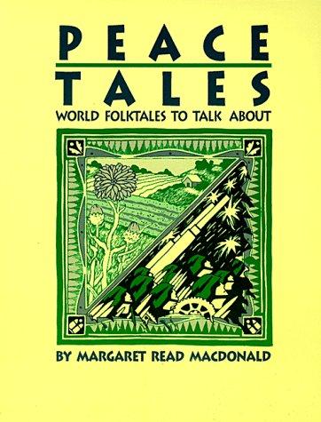 Peace Tales: World Folktales to Talk about: Margaret Read MacDonald
