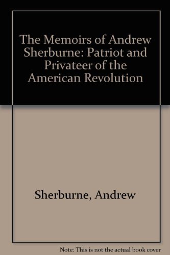 9780208023544: The Memoirs of Andrew Sherburne: Patriot and Privateer of the American Revolution