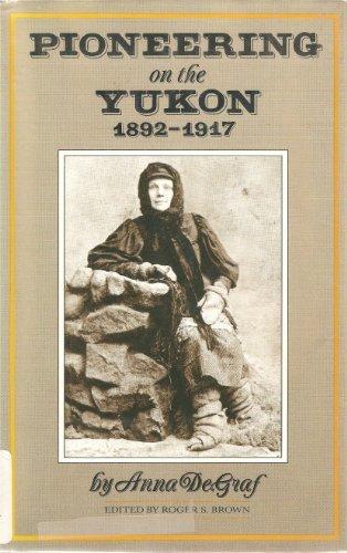 9780208023629: Pioneering on the Yukon 1892-1917