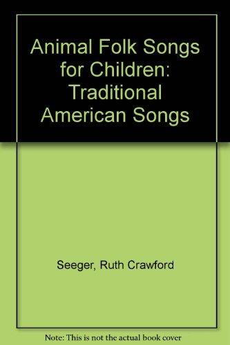 9780208023643: Animal Folk Songs for Children: Traditional American Songs