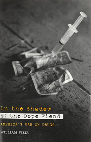 9780208023841: In the Shadow of the Dope Fiend: America's War on Drugs