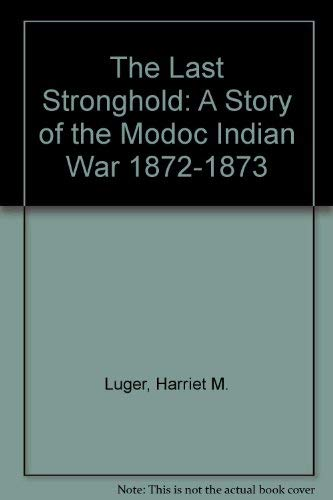 The Last Stronghold: A Story of the: Luger, Harriett M.