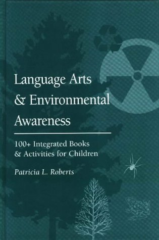 9780208024275: Language Arts and Environmental Awareness: 100 + Integrated Books and Activities for Children