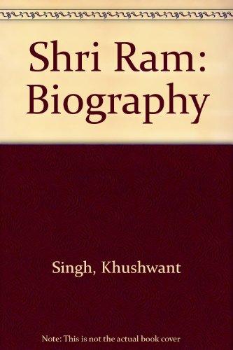 Shri Ram: Biography (9780210222072) by Khushwant Singh; Arun Joshi