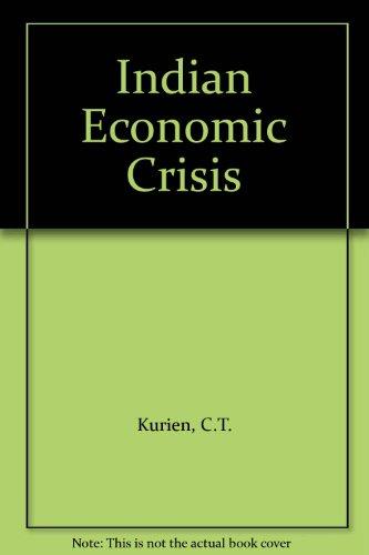 Indian Economic Crisis: Kurien, C.T.