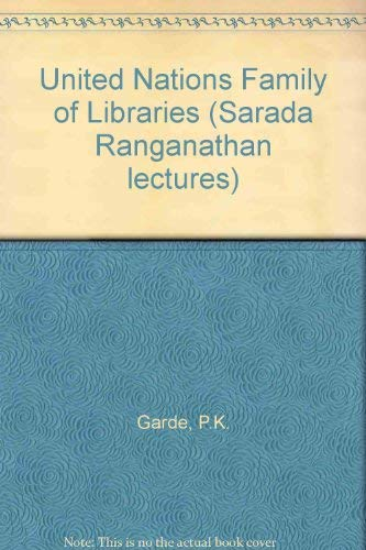 The United Nations Family of Libraries: P.K. Garde