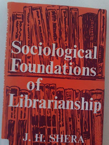 9780210222836: Sociological Foundations of Librarianship (Sarada Ranganathan lectures)