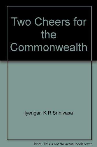 Two Cheers for the Commonwealth: Iyengar, K.R.Srinivasa
