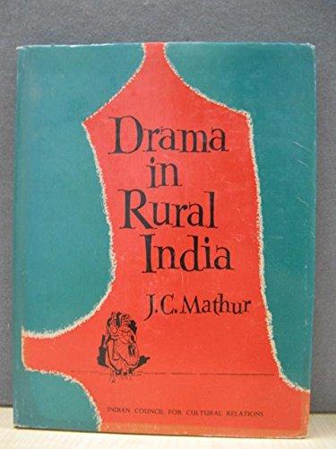 Drama in Rural India: J.C. Mathur