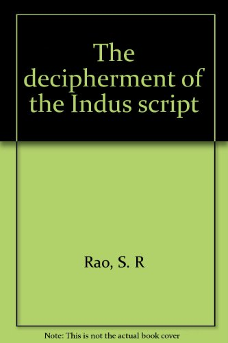 The Decipherment of the Indus Script: S.R. Rao