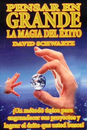 9780210720127: Pensar en Grande, la Magia del Exito (Spanish Edition)
