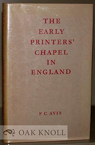 The Early Printers' Chapel in England: Avis, F.C.