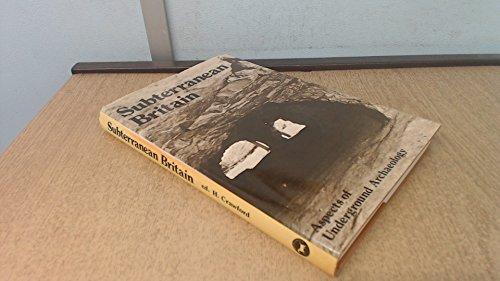 9780212970247: Subterranean Britain: Aspects of underground archaeology