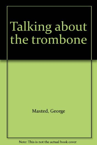 9780212983605: Talking About the Trombone