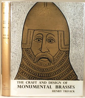 The Craft and Design of Monumental Brasses: Trivick, Henry H.