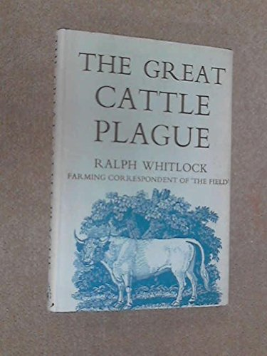 9780212998227: The great cattle plague: An account of the foot-and-mouth epidemic of 1967-8