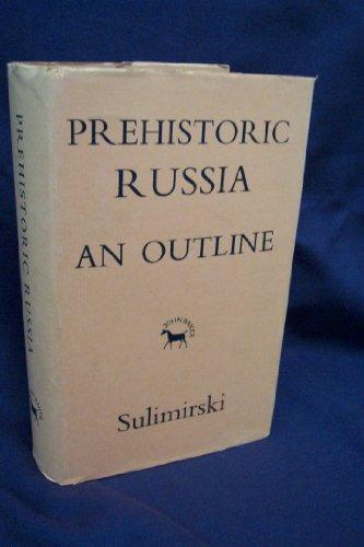 Prehistoric Russia - An Outline: Sulimirski, Tadeusz