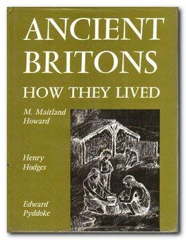 Ancient Britons; How They Lived: HOWARD, M. Maitland