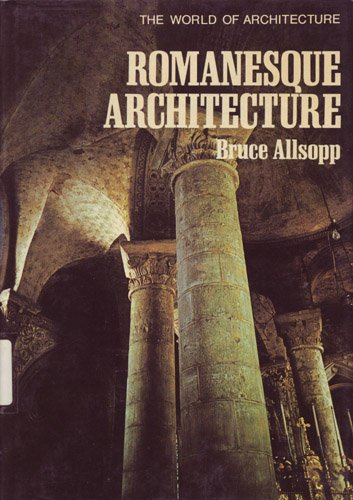 The World of Architecture : Romanesque Architecture