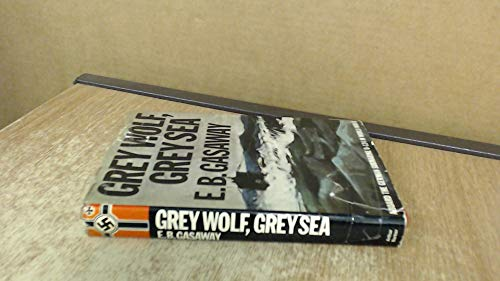 9780213164010: Grey Wolf, Grey Sea: Aboard the German Submarine U-124 in World War II