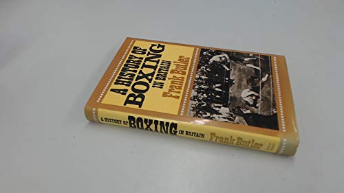 9780213164102: History of Boxing in Britain