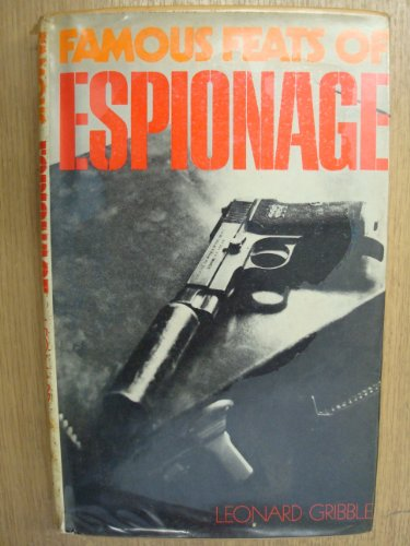 Famous Feats of Espionage: Gribble, Leonard R.