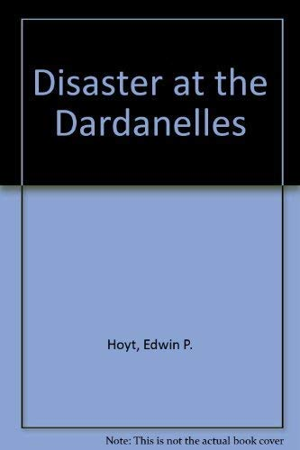 9780213165970: Disaster at the Dardanelles