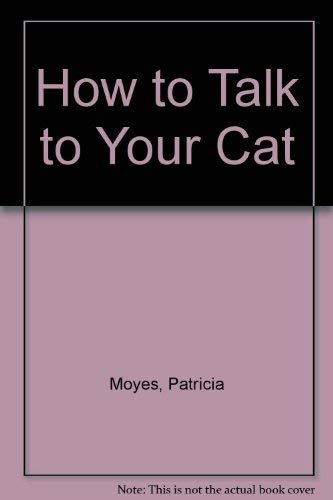 9780213166144: How to Talk to Your Cat