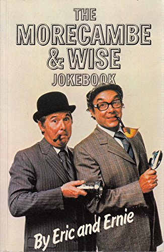 The Morecambe and Wise Joke Book: Morecambe, Eric, Wise,