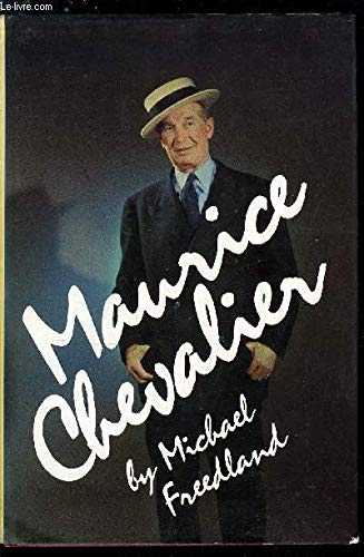 Maurice Chevalier: Freedland, Michael