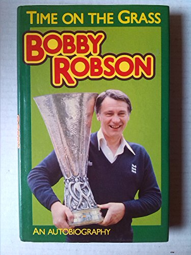 Time on the Grass. Signed.: Bobby Robson.
