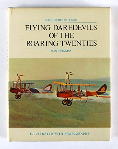 Flying Daredevils of the Roaring Twenties