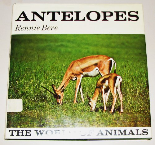 9780213178697: Antelopes (World of Animals)