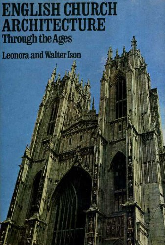 English Church Architecture Through the Ages: Ison, Leonora, Ison,