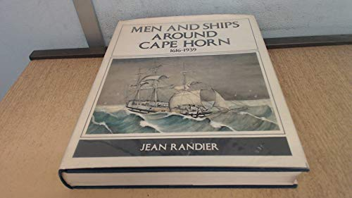 9780213764760: Men and Ships Around Cape Horn, 1616-1939