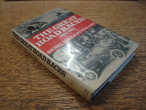 Great Road Races, 1894-1914: Villard, Henry Serrano