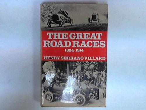 Great Road Races, 1894-1914 (0213994305) by Henry Serrano Villard