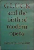 9780214156021: Gluck and Birth of Modern Opera