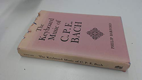The Keyboard Music of C.P.E. Bach: Considered: Barford, P