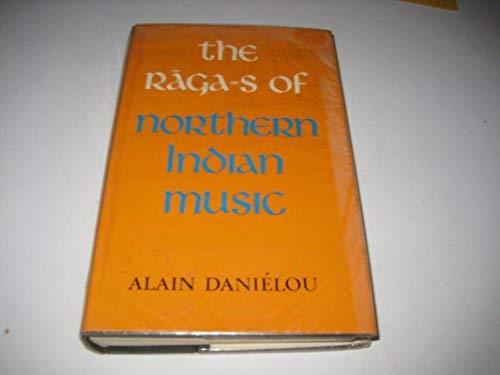 Ragas of Northern Indian Music: Danielou, Alain