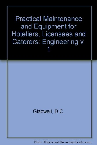 9780214157257: Practical Maintenance and Equipment for Hoteliers, Licensees and Caterers: Engineering v. 1