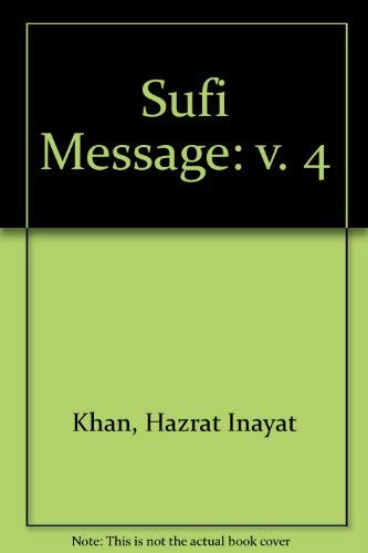 The Sufi Message of Hazrat Inayat Khan -- Volume IV -- Health / Mental Purification, /The...
