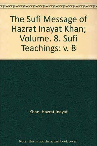 9780214157752: The Sufi Message, Volume Viii Sufi Teachings