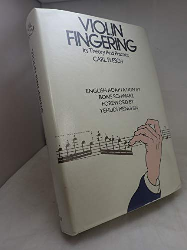 VIOLIN FINGERING: ITS THEORY AND PRACTICE.: FLESCH, Carl. (