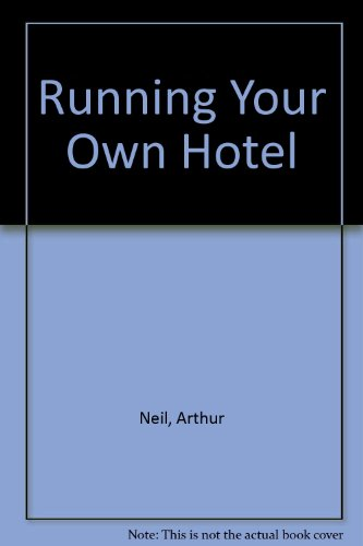 9780214200045: Running Your Own Hotel