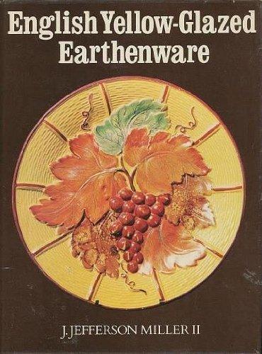 English Yellow-Glazed Earthenware: MILLER, J.Jefferson, II