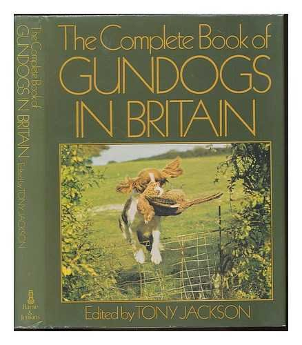 Complete Book of Gun Dogs in Britain: Barrie & Jenkins