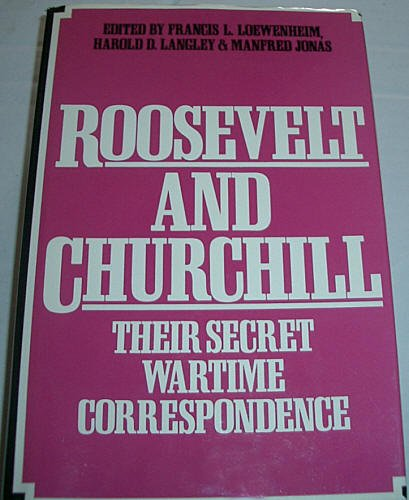 9780214200311: Roosevelt and Churchill: Their secret wartime correspondence