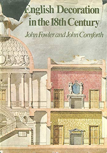 English Decoration In The 18th Century: Fowler, John & John Cornforth