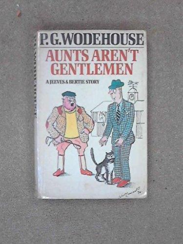 9780214200472: Aunts aren't Gentlemen